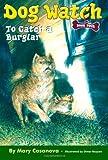To Catch a Burglar (Dog Watch, Book 4) (0689868138) by Casanova, Mary