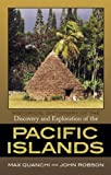 The South Seas, as this region used to be called, conjured up images of adventure, belles and savages, romance and fabulous fortunes, but the long voyages of discovery and exploration of the vast Pacific Ocean were really an exercise in amazi...
