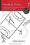 Handball Praxis 7 - Handballspezifisches Ausdauertraining im Stadion und in der Halle (Volume 7) (German Edition)