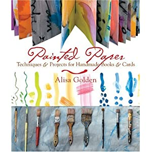 Painted Paper: Techniques & Projects for Handmade Books & Cards