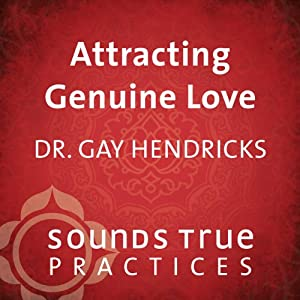 Attracting Genuine Love | [Kathlyn Hendricks, Gay Hendricks]