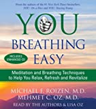 You: Breathing Easy: Meditation and Breathing Techniques to Relax, Refresh and Revitalize