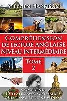 Compr�hension de lecture anglaise niveau interm�diaire - Tome 2 (English Edition)