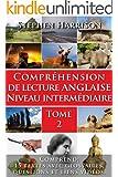 Compr�hension de lecture anglaise niveau interm�diaire - Tome 2 (AVEC AUDIO GRATUIT) (English Edition)