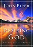 Desiring God: Meditations of a Christian Hedonist (1590521196) by John Piper