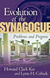 img - for Evolution of the Synagogue: Problems and Progress book / textbook / text book