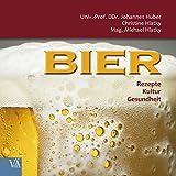Bier - Rezepte, Kultur, Gesundheit