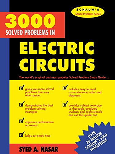 3,000 Solved Problems in Electrical Circuits (Schaum's Solved Problems Series)