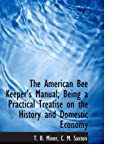 img - for The American Bee Keeper's Manual; Being a Practical Treatise on the History and Domestic Economy book / textbook / text book