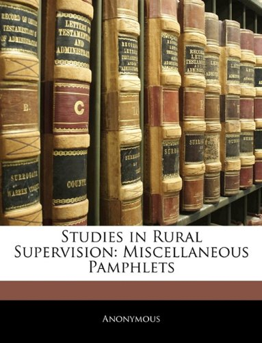 Studies in Rural Supervision: Miscellaneous Pamphlets