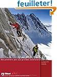 L'alpinisme : Des premiers pas aux gr...