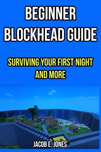 Blockhead Beginners Guide: Surviving Your First Night & More PDF