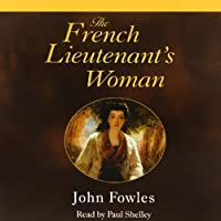 The French Lieutenant's Woman (       UNABRIDGED) by John Fowles Narrated by Paul Shelley