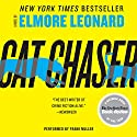 Cat Chaser Audiobook by Elmore Leonard Narrated by Frank Muller
