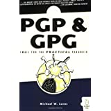 PGP & GPG: Email for the Practical Paranoid ~ Michael W. Lucas