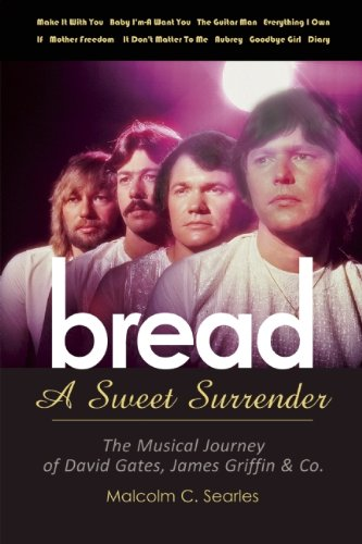 Bread: A Sweet Surrender: The Musical Journey of David Gates, James Griffin & Co. (Bread David Gates compare prices)