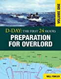 D-Day: Preparation for Overlord (D-Day: The First 24 Hours Book 1)