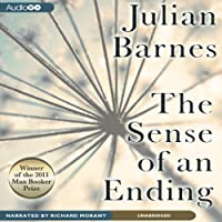 The Sense of an Ending: A Novel (       UNABRIDGED) by Julian Barnes Narrated by Richard Morant