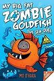 My Big Fat Zombie Goldfish 2: The Sea-quel MoOHara