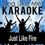 Just Like Fire (Karaoke Version)