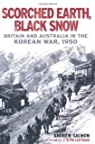 Andrew Salmon Scorched Earth, Black Snow: The First Year of the Korean War