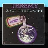 Salt The Planet by Jeremy (2010-12-30)