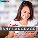 Learn Any Language: Absorb Languages like a Sponge with Subliminal Messages Speech by  Subliminal Guru Narrated by  Subliminal Guru