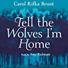 Tell the Wolves I'm Home Audiobook by Carol Rifka Brunt Narrated by Amy Rubinate