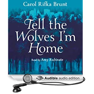 Tell the Wolves I'm Home (Unabridged)