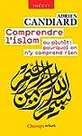 Comprendre l'islam: ou plut�t : pourq...