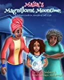img - for Malia's Magnificent Moontime: A Holistic Guide to Menstrual Self-Care book / textbook / text book