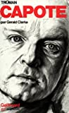 Truman Capote (French Edition) (2070718492) by Clarke, Gerald