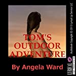 Tom's Outdoor Adventure: A Tale of Anal Sex | Angela Ward