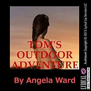 Tom's Outdoor Adventure: A Tale of Anal Sex Audiobook