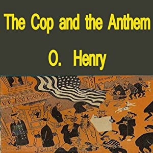 The Cop and the Anthem | [O. Henry]
