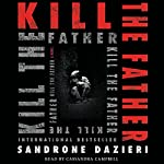 Kill the Father: A Novel | Sandrone Dazieri