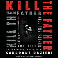 Kill the Father: A Novel Audiobook by Sandrone Dazieri Narrated by Cassandra Campbell