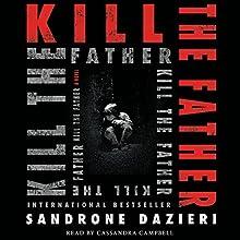 Kill the Father: A Novel | Livre audio Auteur(s) : Sandrone Dazieri Narrateur(s) : Cassandra Campbell