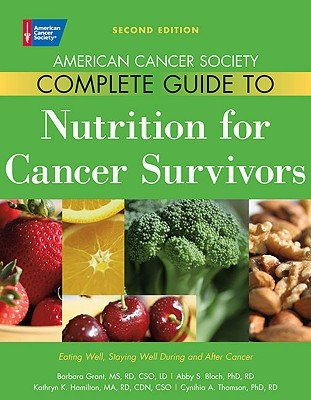 American Cancer Society Complete Guide To Nutrition For Cancer Survivors: Eating Well, Staying Well During And After Cancer [Amer Cancer Society Comp Gt Nu] [Paperback]