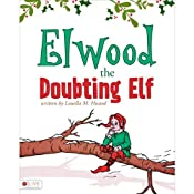 Elwood the Doubting Elf | [Louella M. Husted]