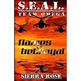S.E.A.L. Team Omega: Flames of Betrayal ~ Sierra Rose