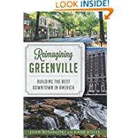 Reimagining Greenville: Building the Best Downtown in America (SC)