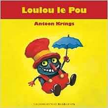 Loulou le Pou (French Edition): ANTOON KRINGS: 9782070695881: Amazon