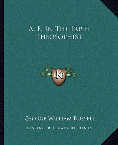 A. E. in the Irish Theosophist