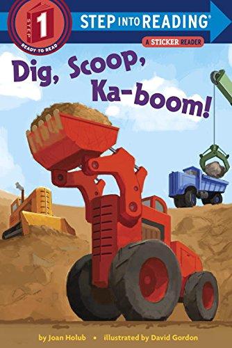Dig, Scoop, Ka-boom! (Step into Reading)