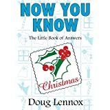 Now You Know Christmas: The Little Book of Answers ~ Doug Lennox