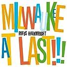 Milwaukee At Last!!!