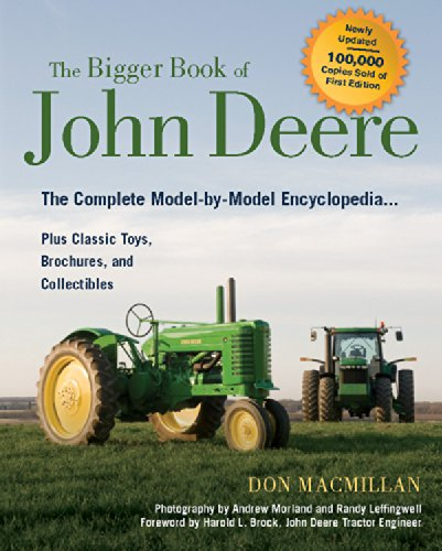 The Bigger Book of John Deere Tractors: The Complete Model-by-Model Encyclopedia ... Plus Classic Toys, Brochures, and C