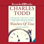 Watchers of Time (       UNABRIDGED) by Charles Todd Narrated by Samuel Gillies