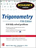 Schaums Outline of Trigonometry, 5th Edition: 618 Solved Problems + 20 Videos (Schaums Outline Series)